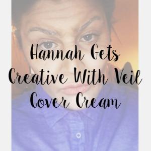 Hannah Gets Creative With Veil Cover Cream