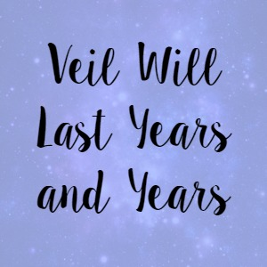 Veil Will Last Years and Years