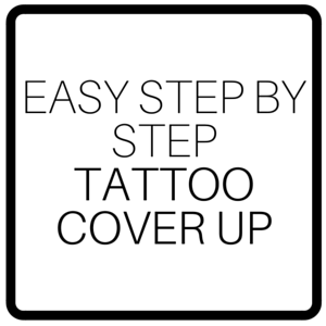 Easy Step By Step Tattoo Cover Up