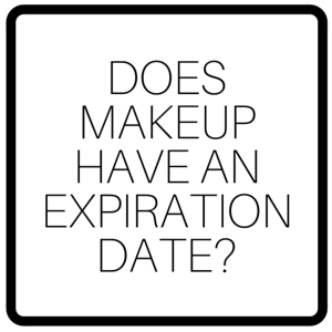 Does Makeup Have An Expiration Date?