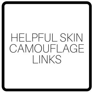 Helpful Skin Camouflage Links