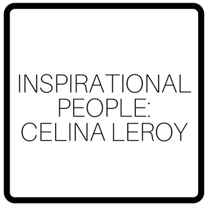 Inspirational People: Celina Leroy