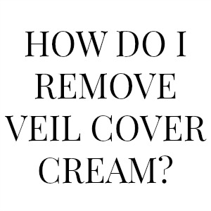 How Do I Remove Veil Cover Cream?