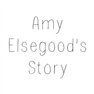 Amy Elsegood's Story