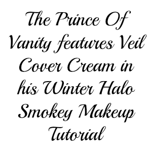 The Prince Of Vanity features Veil Cover Cream in his Winter Halo Smokey Makeup Tutorial