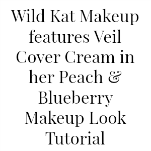 Wild Kat Makeup features Veil Cover Cream in her Peach & Blueberry Makeup Look Tutorial