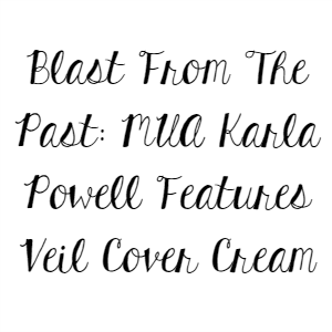 Blast From The Past: MUA Karla Powell Features Veil Cover Cream