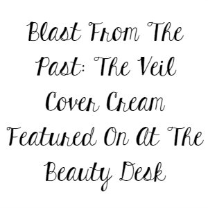 Blast From The Past: Veil Cover Cream Featured On At The Beauty Desk