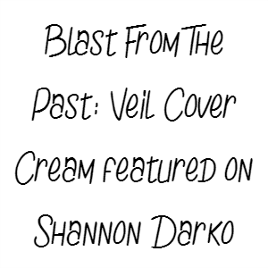 Blast From The Past: Veil Cover Cream featured on Shannon Darko