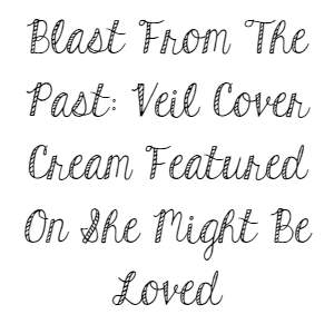 Blast From The Past: Veil Cover Cream Featured On She Might Be Loved