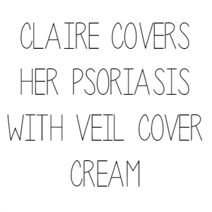 Claire Covers Her Psoriasis With Veil Cover Cream
