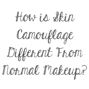 How is Skin Camouflage Different From Normal Makeup?