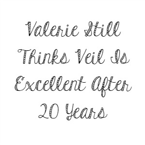 Valerie Still Thinks Veil Is Excellent After 20 Years