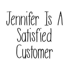 Jennifer Is A Satisfied Customer