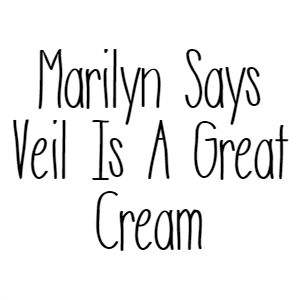 Marilyn Says Veil Is A Great Cream