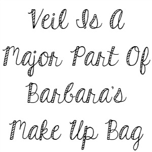 Veil Is A Major Part Of Barbara's Make Up Bag