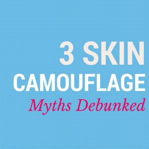 3 Skin Camouflage Myths Debunked