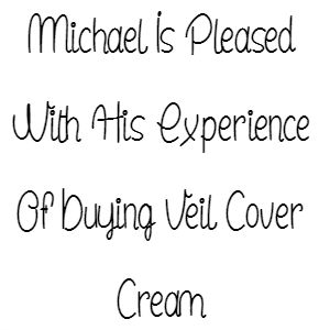 Michael Is Pleased With His Experience Of Buying Veil Cover Cream