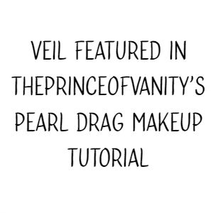 Veil Featured In ThePrinceOfVanity's Pearl Drag Makeup Tutorial