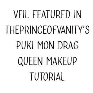 Veil featured in ThePrinceOfVanity's Puki Mon Drag Queen Makeup Tutorial
