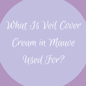 What Is Veil Cover Cream in Mauve Used For?