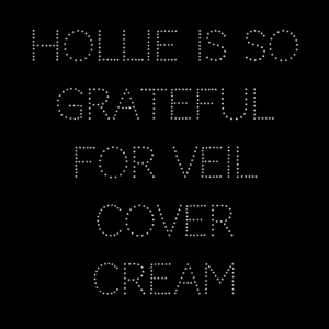 Hollie Is So Grateful For Veil Cover Cream