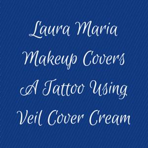 Laura Maria Makeup Covers A Tattoo Using Veil Cover Cream