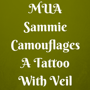 MUA Sammie Camouflages A Tattoo With Veil