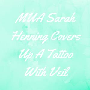 MUA Sarah Henning Covers Up A Tattoo With Veil