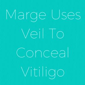 Marge Uses Veil To Conceal Vitiligo