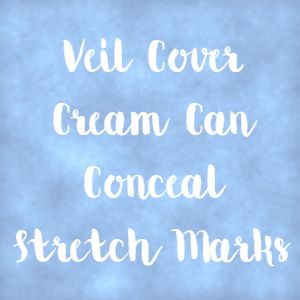 Veil Cover Cream Can Conceal Stretch Marks