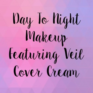 Day To Night Makeup Featuring Veil Cover Cream
