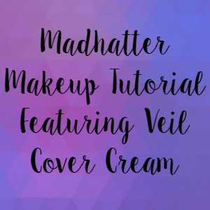 Madhatter Makeup Tutorial Featuring Veil Cover Cream