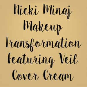 Nicki Minaj Makeup Transformation Featuring Veil Cover Cream