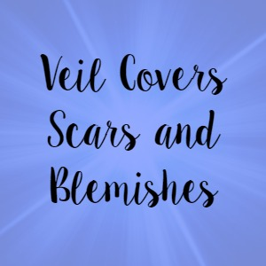 Veil Covers Scars and Blemishes