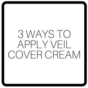 3 Ways To Apply Veil Cover Cream