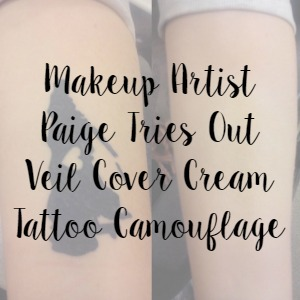 Makeup Artist Paige Tries Out Veil Cover Cream Tattoo Camouflage