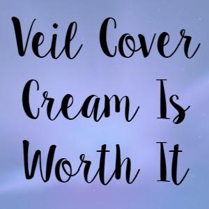 Veil Cover Cream Is Worth It