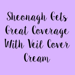 Sheonagh Gets Great Coverage With Veil Cover Cream