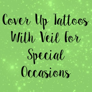 Cover Up Tattoos With Veil For Special Occasions