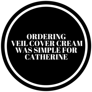 Ordering Veil Cover Cream Was Simple For Catherine