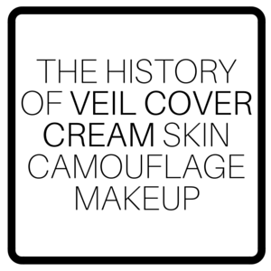 The History Of Veil Cover Cream Skin Camouflage Makeup