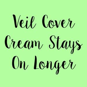 Veil Cover Cream Stays On Longer