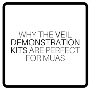 Why The Veil Demonstration Kits Are Perfect For MUAs