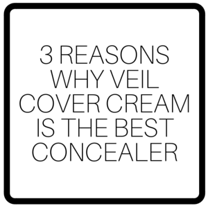 3 Reasons Why Veil Cover Cream Is The Best Concealer