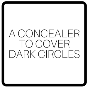A Concealer To Cover Dark Circles