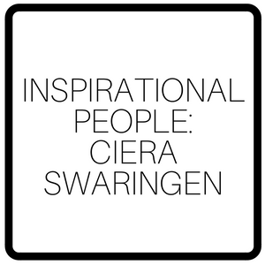 Inspirational People: Ciera Swaringen