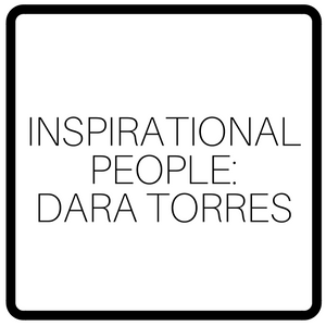 Inspirational People: Dara Torres
