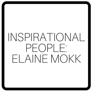 Inspirational People: Elaine Mokk
