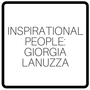 Inspirational People: Giorgia Lanuzza